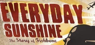 Everyday Sunshine: The Story of Fishbone Now Available on iTunes!