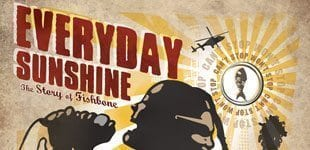 EVERYDAY SUNSHINE: THE STORY OF FISHBONE Now Available at Amazon, Best Buy, and More