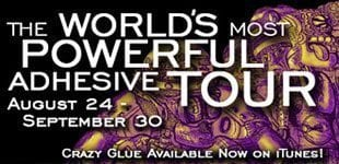 The World's Most Powerful Adhesive Tour starts August 24