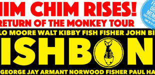 Just Announced: Chim Chim Rises! Return of the Monkey Tour!